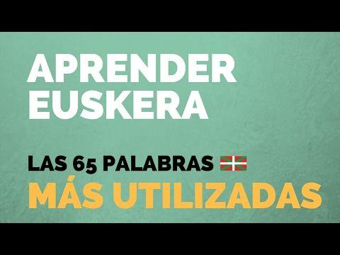 Aprender euskera: Las 65 palabras más utilizadas - YouTube