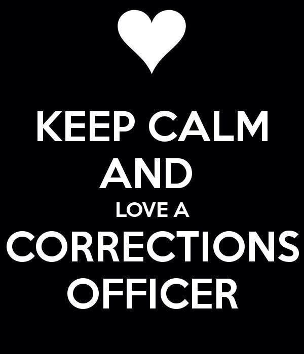 Keep calm and love a corrections officer