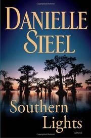 SOUTHERN LIGHTS by Danielle Steel. An amazing book about the South, and it was completely realistic.