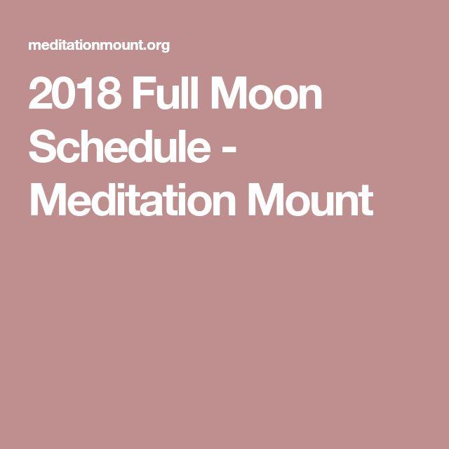 2018 Full Moon Schedule - Meditation Mount
