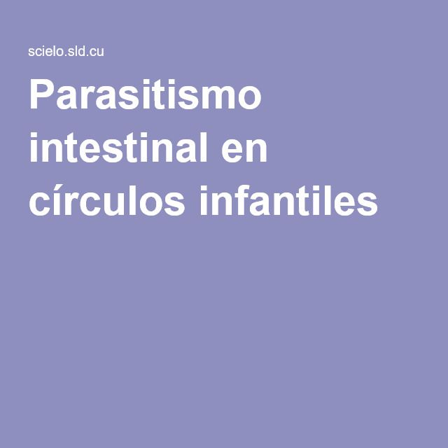 Parasitismo intestinal en círculos infantiles