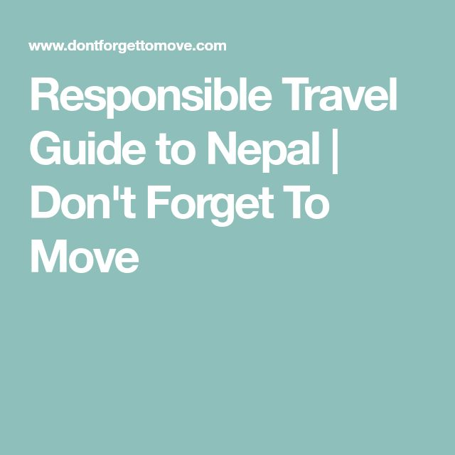 Responsible Travel Guide to Nepal | Don't Forget To Move