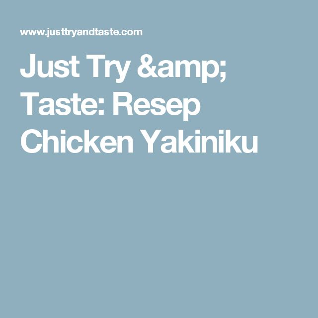 Just Try & Taste: Resep Chicken Yakiniku