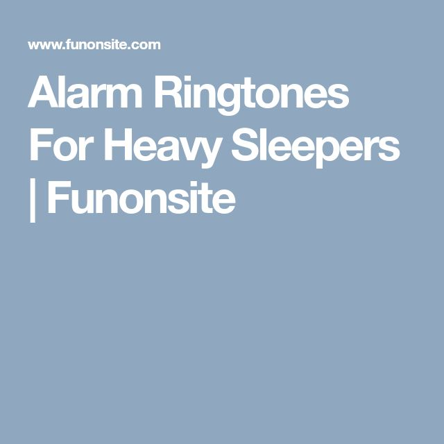 Alarm Ringtones For Heavy Sleepers Funonsite Best