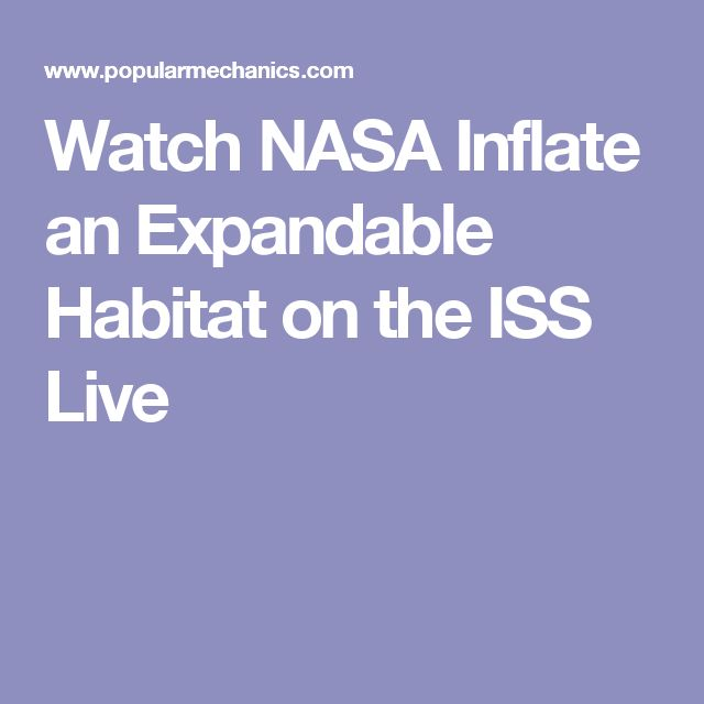 Watch NASA Inflate an Expandable Habitat on the ISS Live