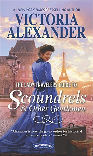 The Lady Travelers Guide to Scoundrels and Other Gentlemen: A Historical Romance Novel (Lady Travelers Society Book 1) by Victoria Alexander