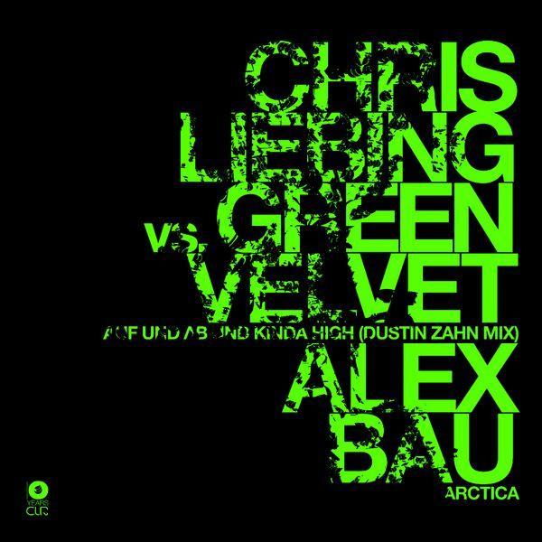 Chris Liebing Vs. Green Velvet - Auf Und Ab Und Kinda High - Dustin Zahn Mix