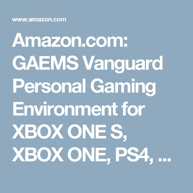Amazon.com: GAEMS Vanguard Personal Gaming Environment for XBOX ONE S, XBOX ONE, PS4, PS3, Xbox 360 (consoles not included): Video Games