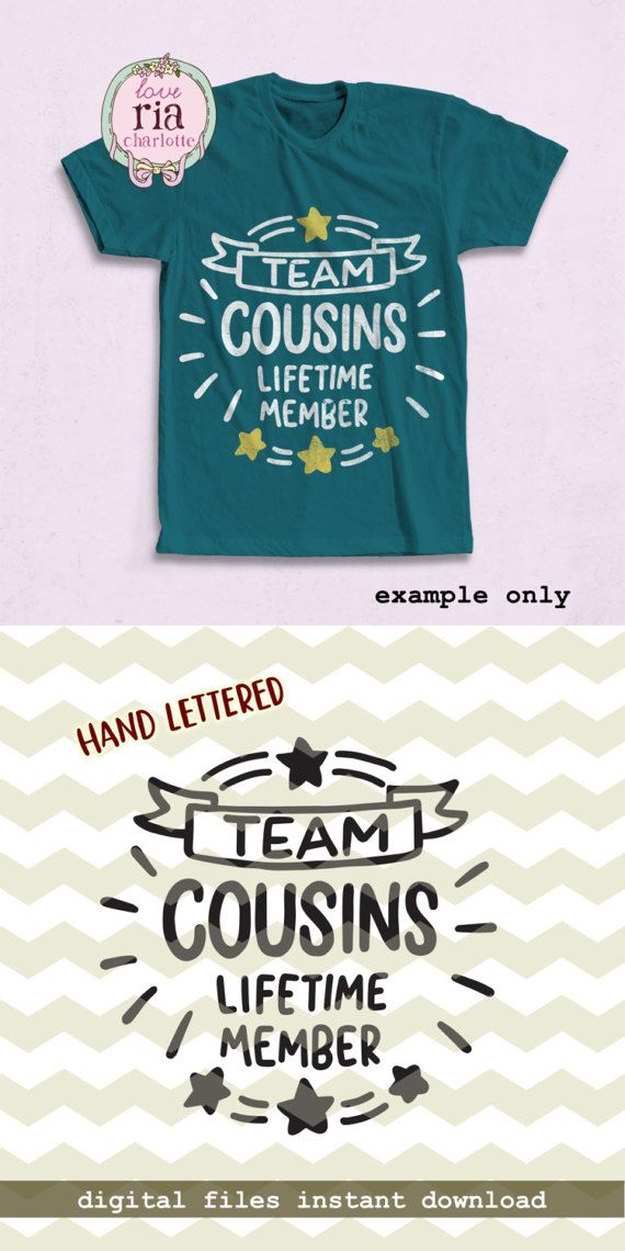 Team cousins lifetime member, cute fun funny cousin hand lettered digital cut files, SVG, DXF, studio3 for cricut, silhouette cameo, decals