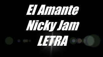 El Amante - Nicky Jam (Letra) - YouTube