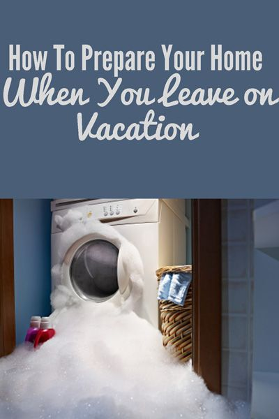 Prepare your home for vacation -  A good list of things to do to keep your house safe (and to save money) when traveling