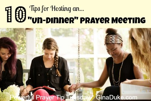 "How about a new twist to the old prayer meeting??? For tips on how to host an ""Undinner"" Prayer Gathering, go to GinaDuke.com."