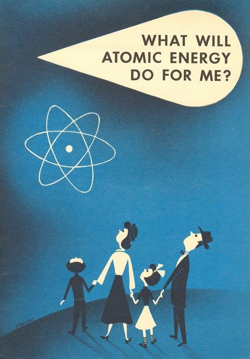 """What Will Atomic Energy Do for Me 1954. (Well, let me grab my smartphone real quick, and google """"Chernobyl"""" for ya...)"""