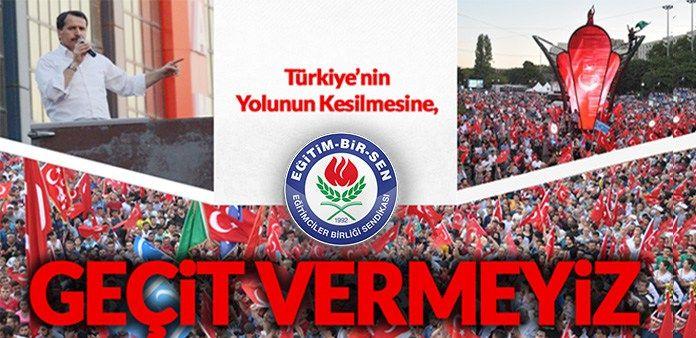 Türkiye'nin yolunun kesilmesine, geçit vermeyiz