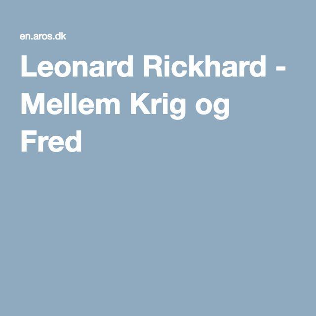 Leonard Rickhard - Mellem Krig og Fred