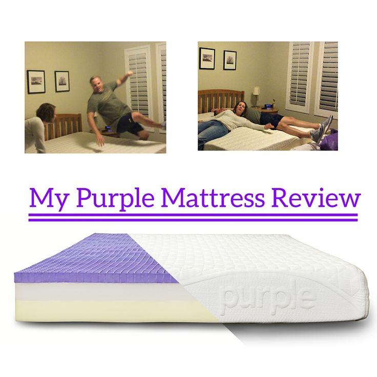 Time For A New Mattress We Love Our Purple Find Out Why