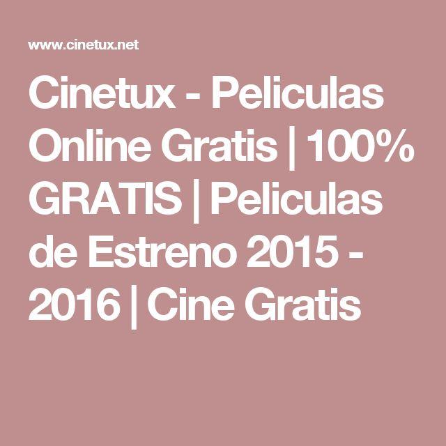Cinetux - Peliculas Online Gratis | 100% GRATIS | Peliculas de Estreno 2015 - 2016 | Cine Gratis
