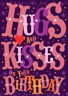 Hugs and Kisses on your Birthday