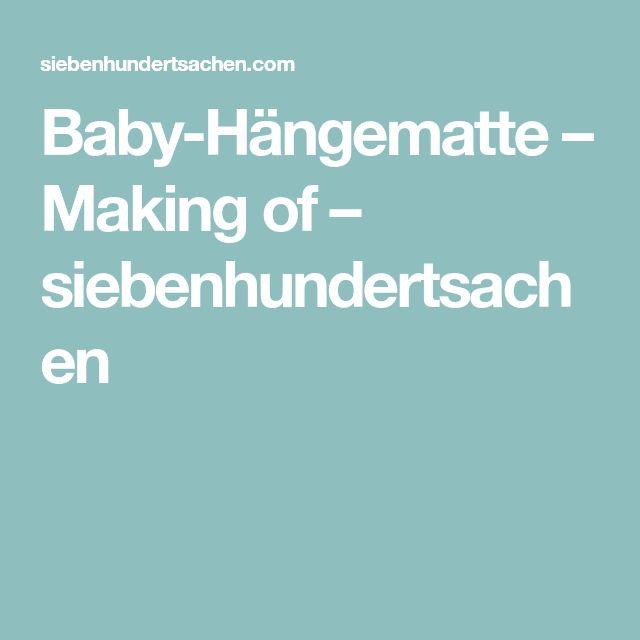 Baby-Hängematte – Making of – siebenhundertsachen