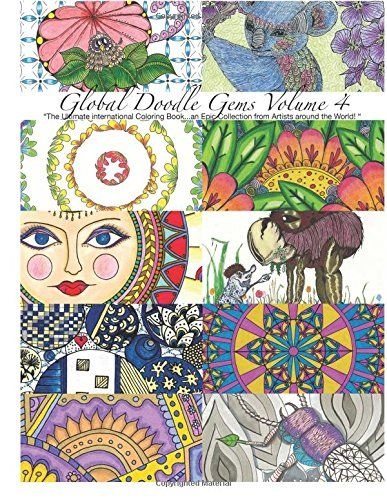 """Global Doodle Gems"" Volume 4: ""The Ultimate Coloring Book...an Epic Collection from Artists around the World! "" by Global Doodle Gems"