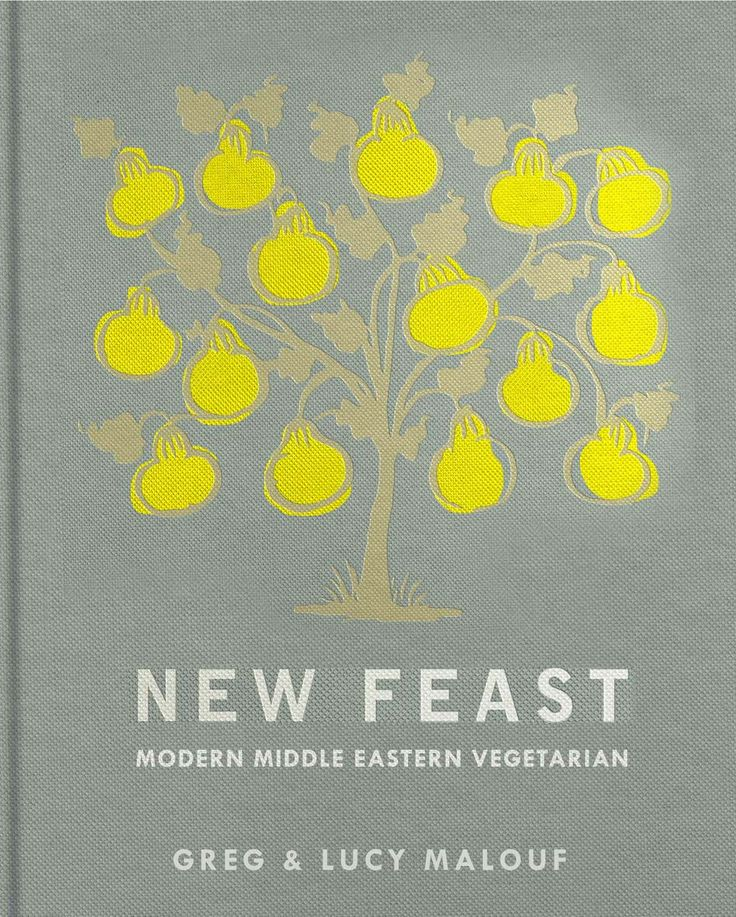 New Feast by Greg and Lucy Malouf. Delicious new interpretations of Middle Eastern Food | Cooked