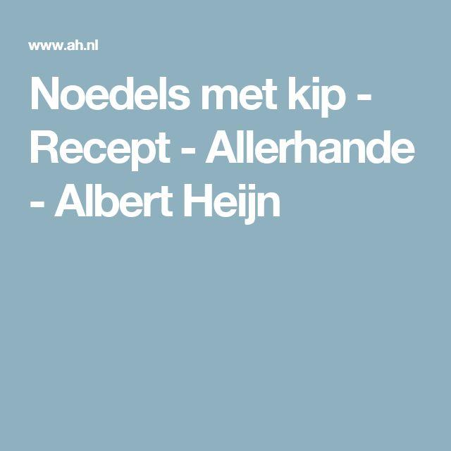 Noedels met kip - Recept - Allerhande - Albert Heijn