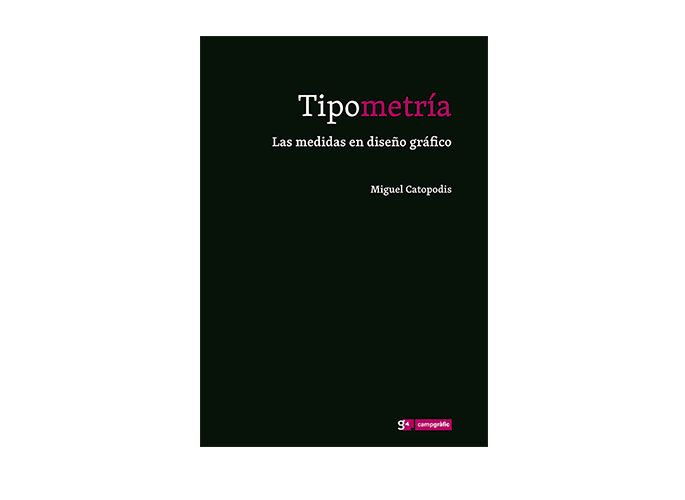 Tipometría Miguel Catopodis  18 €  184 páginas Encuadernación rústica ISBN 978-84-96657-35-9