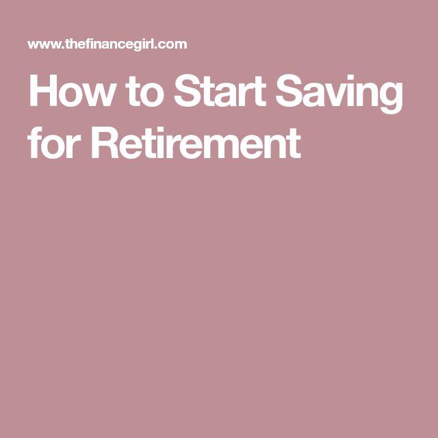 How to Start Saving for Retirement