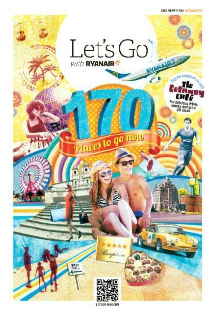 Pack your bags - Ryanair is showing you the 170 places you need to go now, in the January issue of Let's Go magazine.