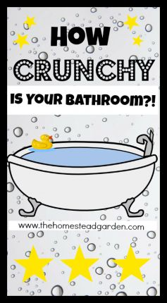 """How """"Crunchy"""" is your Bathroom? Take the Quiz! - The Homestead Garden. I got a 33.   Ha!  How about you?"""