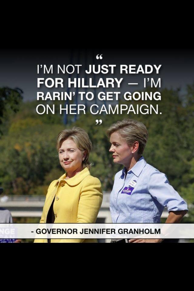 Hillary----I DEFINITELY agree with Gov. Granholm!!!!!!  Go, Hillary, Go!!!  :0)