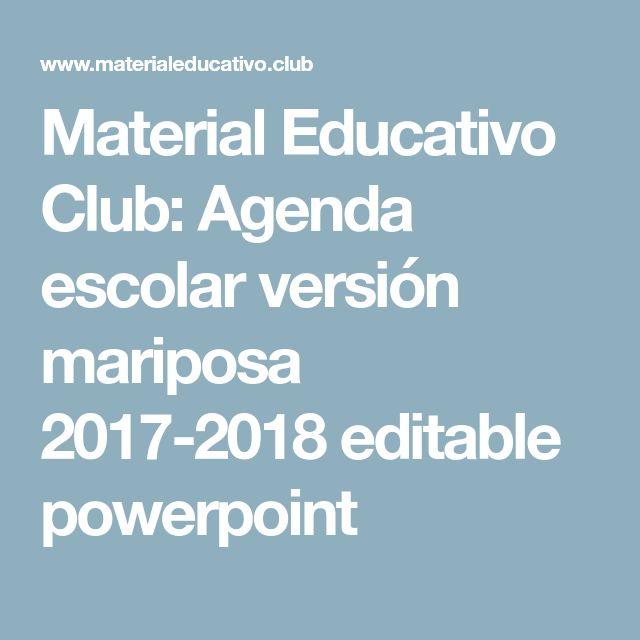 Material Educativo Club: Agenda escolar versión mariposa 2017-2018 editable powerpoint
