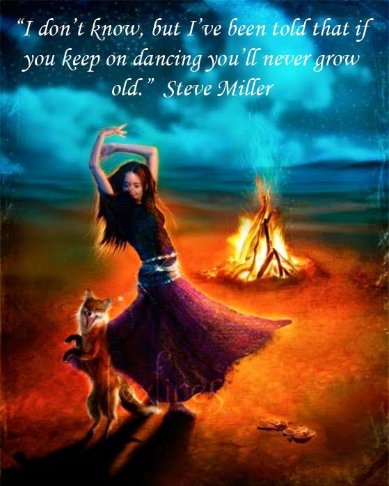 Dancing Keeps The Soul Alive! Many blessings, Cherokee Billie