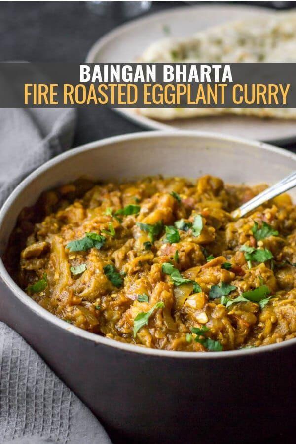 Baingan Bharta Fire Roasted Eggplant Curry Recipe Bharta Recipe Eggplant Recipes Indian Food Recipes