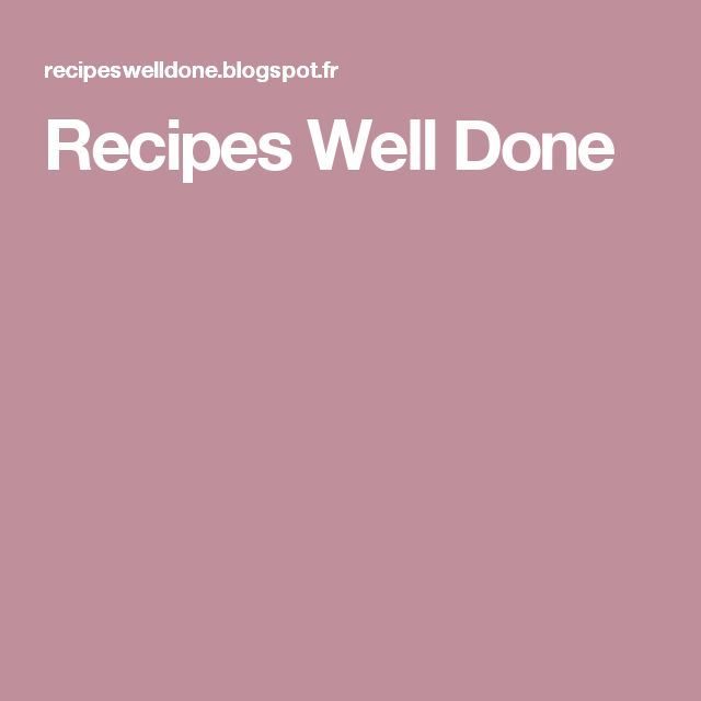 Recipes Well Done