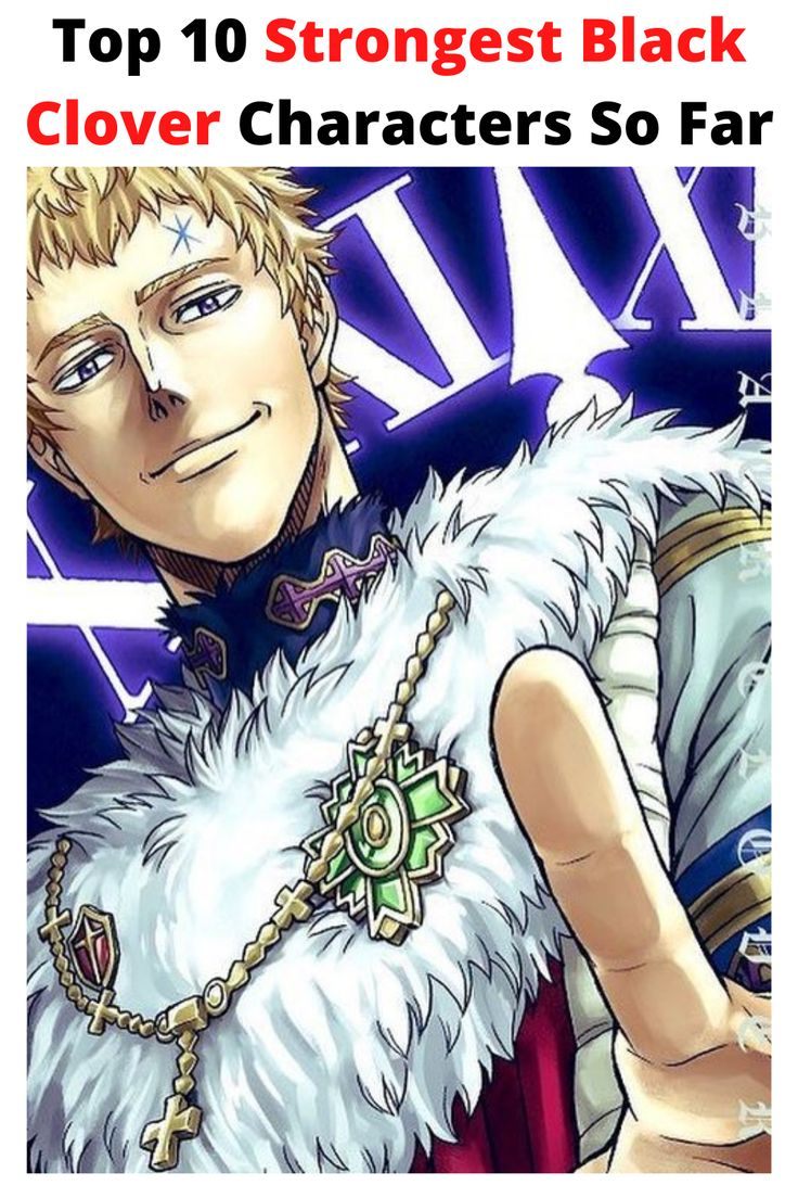 Top 10 Strongest Black Clover Characters So Far in 2020