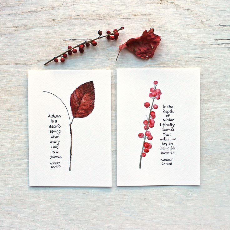 """I painted an autumn leaf and winterberry twig and paired them with beautiful quotes by Albert Camus: """"Autumn is a second spring when every leaf is a flower"""" and """"In the depth of winter I finally learn"""