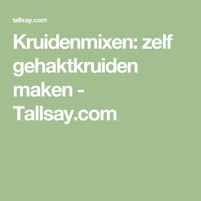 Kruidenmixen: zelf gehaktkruiden maken - Tallsay.com