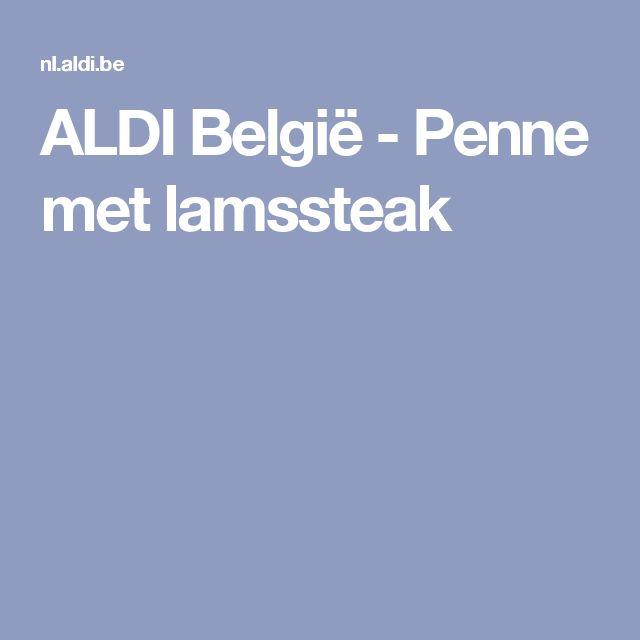 ALDI België - Penne met lamssteak