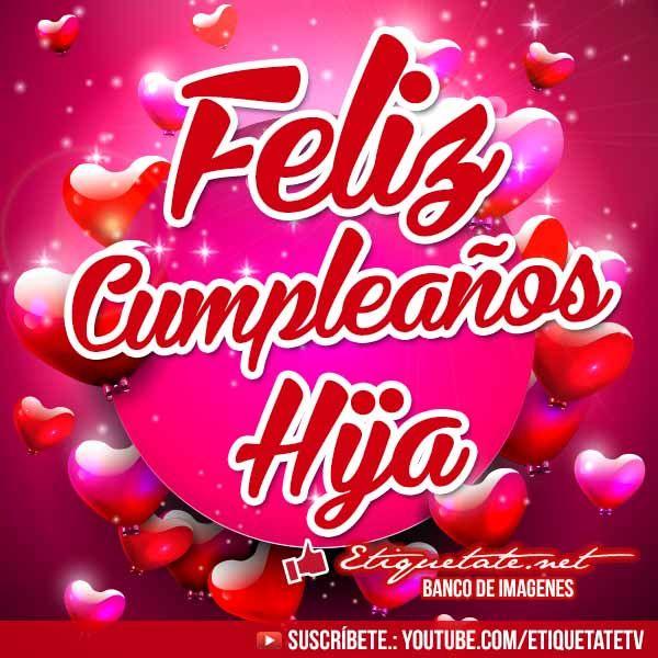 Imagenes de Cumpleaños que digan Feliz Cumpleaños Hija | http://etiquetate.net/imagenes-de-cumpleanos-que-digan-feliz-cumpleanos-hija/