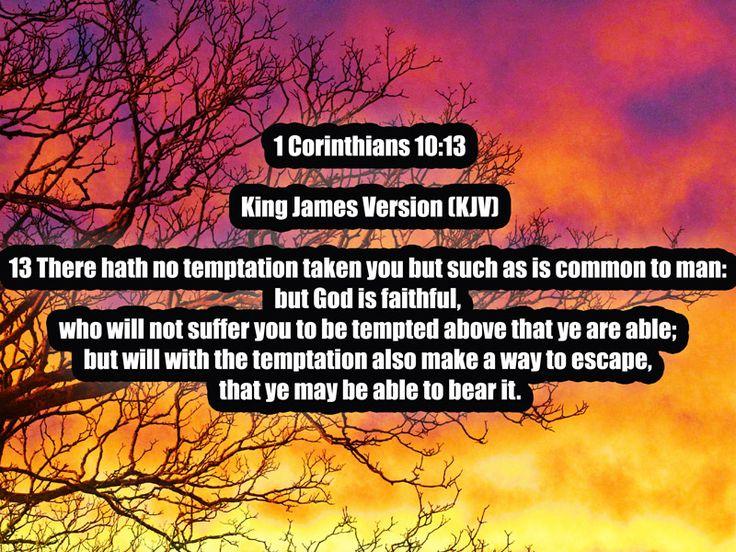 1 Corinthians 1013 King James Version (KJV) 13 There