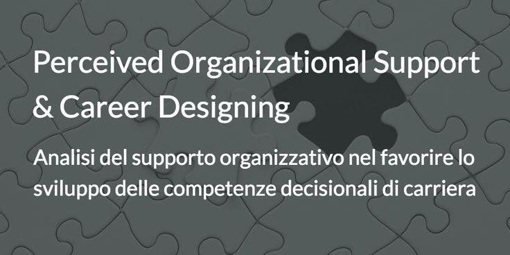 Progetto di Ricerca: analisi del supporto organizzativo nel favorire lo sviluppo delle competenze decisionali di carriera.