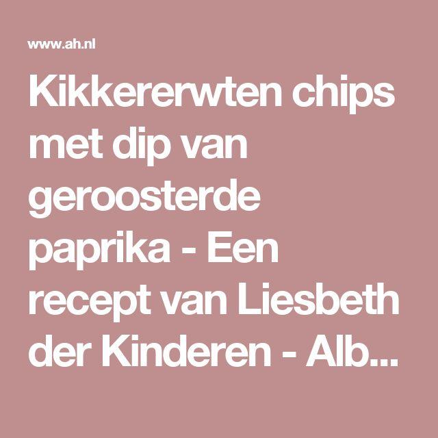 Kikkererwten chips met dip van geroosterde paprika - Een recept van Liesbeth der Kinderen - Albert Heijn