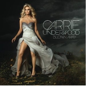 Blown Away-Carrie Underwood