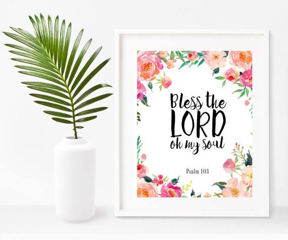 Bless The Lord Oh My Soul, Psalm 103, Bible Verse Print, Christian Wall Art, Printable Art, Instant Download, Home Decor, Wall Decor