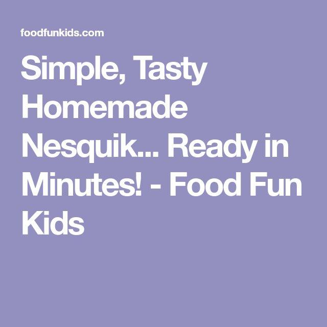 Simple, Tasty Homemade Nesquik... Ready in Minutes! - Food Fun Kids