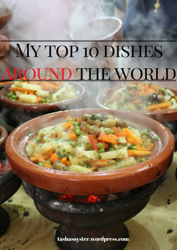 Top 10 Dishes Around The World