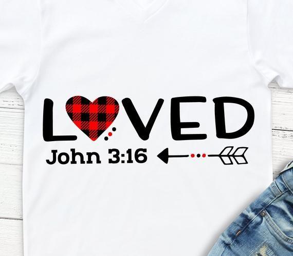 Download So Loved Svg, John 3 16 Svg, Valentine's Day Shirt Svg ...