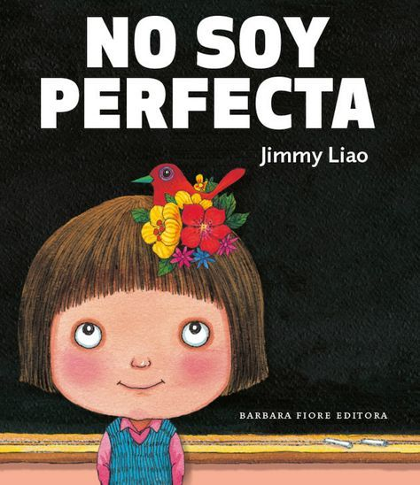 """""""No soy perfecta"""" by Jimmy Liao-BFE coming soon in october 2012 Teaching Kids, Kids Learning, Grammar Book, Anti Bullying, Children's Literature, Reading Activities, Stories For Kids, School Counseling, Kids Education"""
