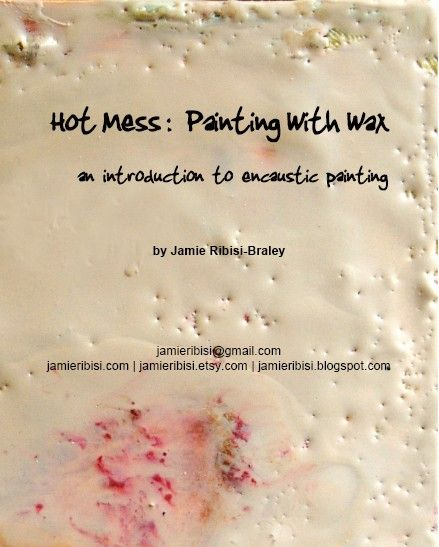 Encaustic painting tutorial.  I've been looking for this!!